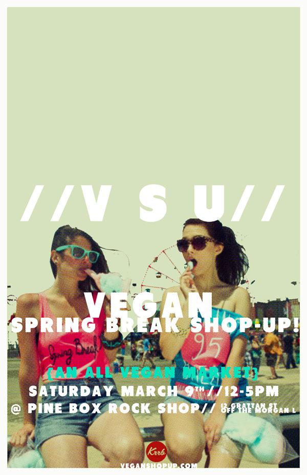 13cf1dfb97d7 Vegan Spring Break Shop-Up! March 9th!